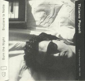 POPOLI, Tiziano - Burn The Night/Bruciare La Notte: Original Recordings 1983-1989
