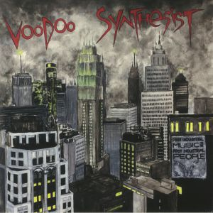 VOODOO SYNTHESIST - Post Industrial Music For Post Industrial People