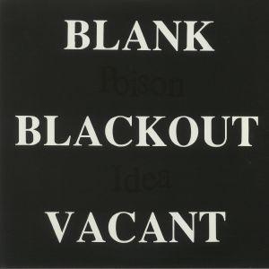 POISON IDEA - Blank Blackout Vacant (reissue)