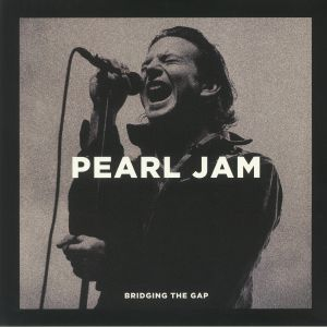PEARL JAM - Bridging The Gap