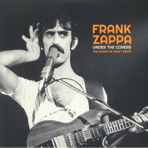ZAPPA, Frank - Under The Covers: The Songs He Didn't Write