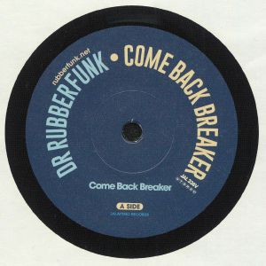 DR RUBBERFUNK - Come Back Breaker