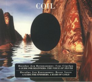 COIL - A Guide For Beginners: The Voice Of Silver/A Guide For Finishers: A Hair Of Gold