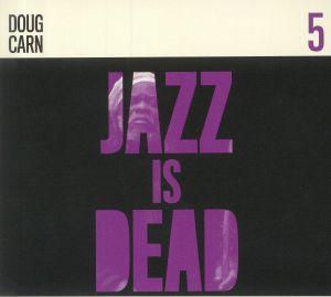 CARN, Doug/ADRIAN YOUNGE/ALI SHADEED MUHAMMAD - Jazz Is Dead 5
