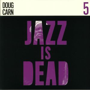 CARN, Doug/ADRIAN YOUNGE/ALI SHAHEED MUHAMMAD - Jazz Is Dead 5