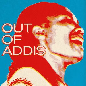 VARIOUS - Out Of Addis