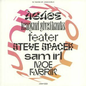 BONGANI GIVETHANKS/MOE FABRIK/SAM IRL/STEVE SPACEK/FEATER/ABASE - Community: 15 Years Of Jazz & Milk
