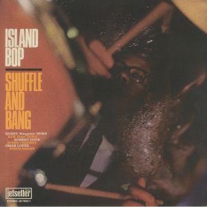 SHUFFLE & BANG - Island Bop