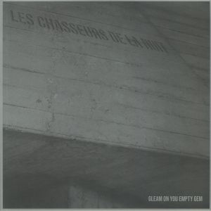 LES CHASSEURS DE LA NUIT - Gleam On You Empty Gem
