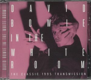 BOWIE, David - In The White Room: The Classic 1995 Transmission