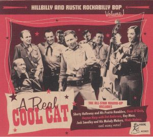 VARIOUS - Hillybilly & Rustic Rockabilly Bop Volume 1: A Real Cool Cat