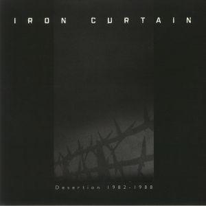 IRON CURTAIN - Desertion 1982-1988 (reissue)