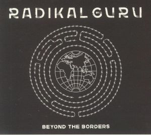 RADIKAL GURU - Beyond The Borders