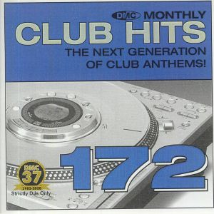 VARIOUS - DMC Monthly Club Hits 172: The Next Generation Of Club Anthems! (Strictly DJ Only)