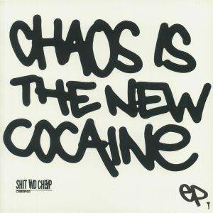 SHIT & CHEAP - Chaos Is The New Cocaine EP