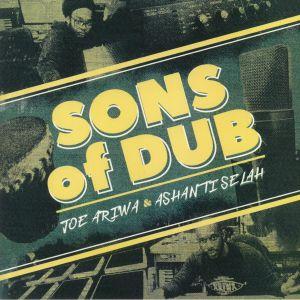 ARIWA, Joe/ASHANTI SELAH - Sons Of Dub