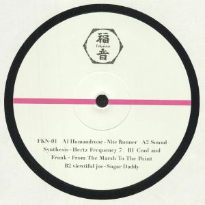 HUMANDRONE/SOUND SYNTHESIS/COOL & FRANK/VIEWTIFUL JOE - FKN 01