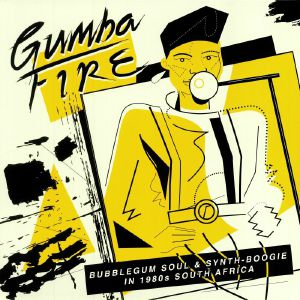 VARIOUS - Gumba Fire: Bubblegum Soul & Synth Boogie In 1980s South Africa (B-STOCK)