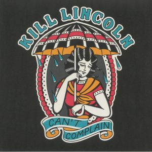 KILL LINCOLN - Can't Complain