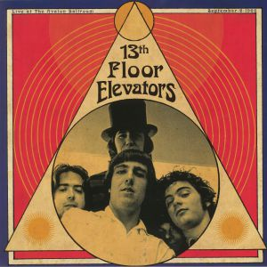 13TH FLOOR ELEVATORS, The - Live At The Avalon Ballroom September 2 1966