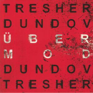 TRESHER, Gregor/PETAR DUNDOV - Ubermod