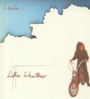 LEILA - Like Weather (reissue)