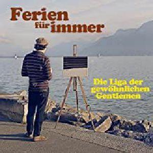 LIGA DER GEWOEHNLICHEN GENTLEMEN - Ferien Fur Immer