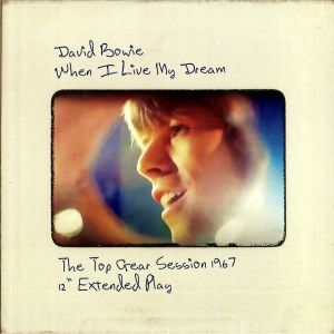 BOWIE, David - When I Live My Dream: The Top Gear Session EP