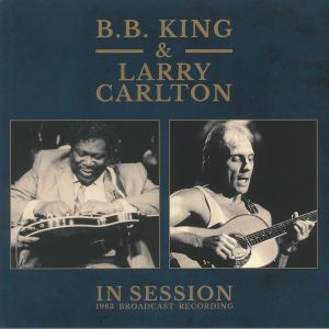 BB KING/LARRY CARLTON - In Session: 1983 Broadcast Recording