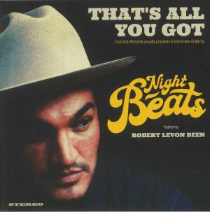 NIGHT BEATS feat ROBERT LEVON BEEN - That's All You Got