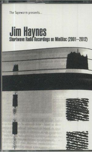 HAYNES, Jim - Shortwave Radio Recordings On Minidisc 2001-2012