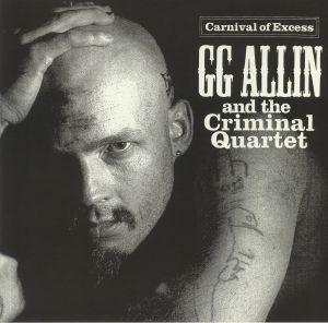 ALLIN, GG & THE CRIMINAL QUARTET - Carnival Of Excess