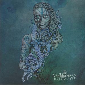VVILDERNESS - Dark Waters