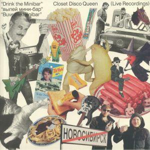 CLOSET DISCO QUEEN - Drink The Minibar: Live Recordings