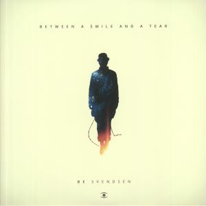 BE SVENDSEN - Between A Smile & A Tear (Deluxe Edition)