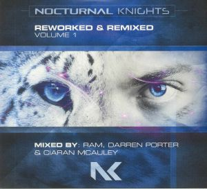 RAM/DARREN PORTER/CIARAN McAULEY/VARIOUS - Nocturnal Knights: Reworked & Remixed Vol 1