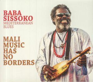 BABA SISSOKO - Mali Music Has No Borders: Mediterranean Blues