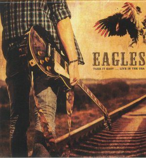 EAGLES, The - Take It Easy: Live In USA