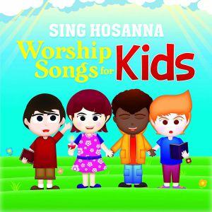 SING HOSANNA - Worship Songs For Kids