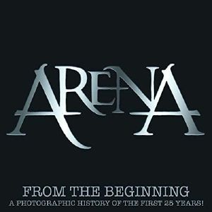 ARENA - From The Beginning: A Photographic History Of The First 25 Years