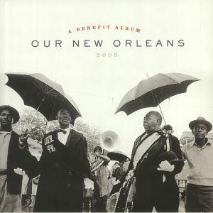 VARIOUS - Our New Orleans 2005: A Benefit Album
