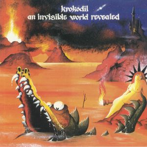 KROKODIL - An Invisible World Revealed (reissue)