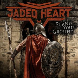 JADED HEART - Stand Your Ground
