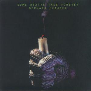 SZAJNER, Bernard - Some Deaths Take Forever