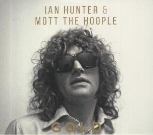HUNTER, Ian/Mott The Hoople - Gold