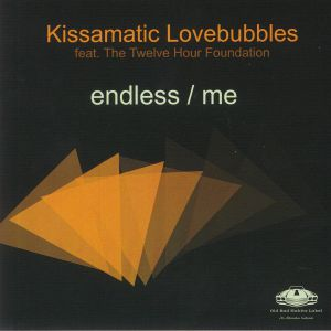 KISSAMATIC LOVEBUBBLES feat THE TWELVE HOUR FOUNDATION - Endless