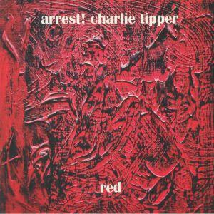 ARREST CHARLIE TIPPER - Red