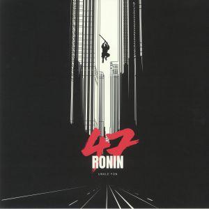 UNKLE FON - 47 Ronin EP