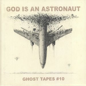 GOD IS AN ASTRONAUT - Ghost Tapes 10