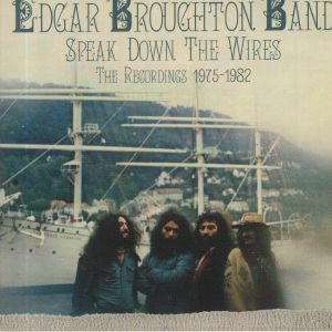 EDGAR BROUGHTON BAND - Speak Down The Wires: The Recordings 1975-1982